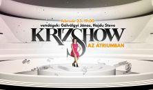 *Krizshow – vendégek: Gálvölgyi János, Hajdu Steve