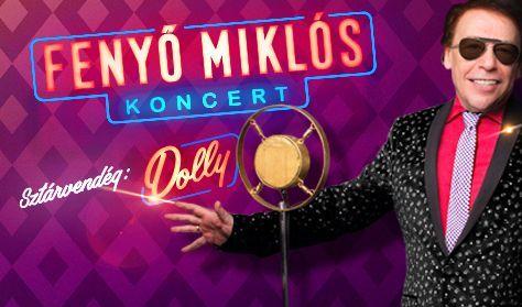 Fenyő Miklós koncert / sztárvendég: Dolly