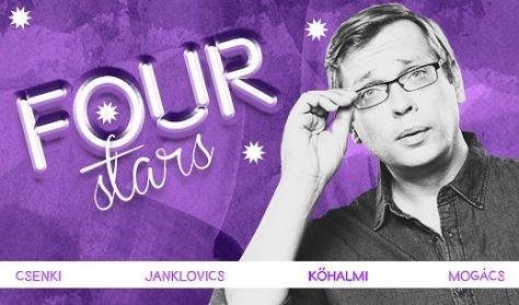 FOUR STARS - Csenki, Janklovics, Kőhalmi, Mogács, vendég: Valtner Miklós