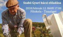 Szabó Gyuri Bácsi, a bükki füvesember előadása Szolnokon