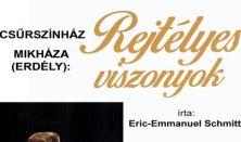 REJTÉLYES VISZONYOK - Szélyes Sándor Csűrszínház,Erdély