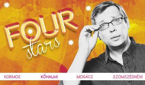 FOUR STARS - Kormos, Kőhalmi, Mogács, Szomszédnéni, vendég: Szabó Balázs Máté