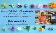 Rózsakunyhó Alkotóműhely - Halmos Mónika: Virágkonyha
