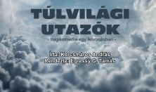 Túlvilági utazók - tragikomédia egy felvonásban