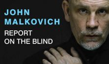 JOHN MALKOVICH - REPORT ON THE BLIND