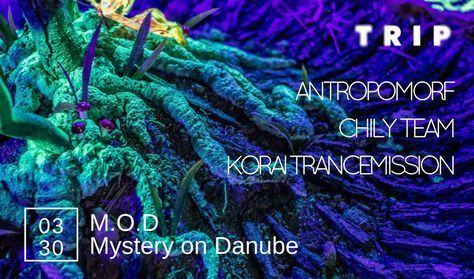 Chily Team & TRIP present: Mystery On Danube - Korai Trancemission, Antropomorf