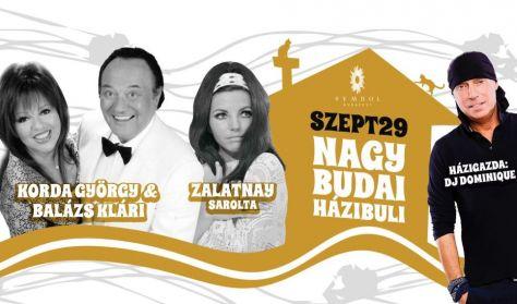 Nagy Budai Házibuli - Korda György & Balázs Klári, Zalatnay Sarolta, Házigazda: Dj Dominique