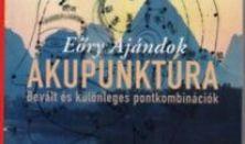 Akupunktúra | Bevált és különleges pontkombinációk | Dr. Eőry Ajándok könyvének bemutatója