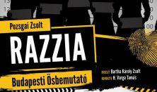 Pozsgai Zsolt: Razzia (krimikomédia) budapesti ősbemutató