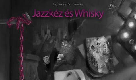 Jazzkéz & Whisky - Spirita Társulat