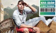 KISS ÁDÁM A NAGYVILÁGBAN UTOLSHOW - 80 perc alatt a Föld körül (Kiss Ádám önálló estje)