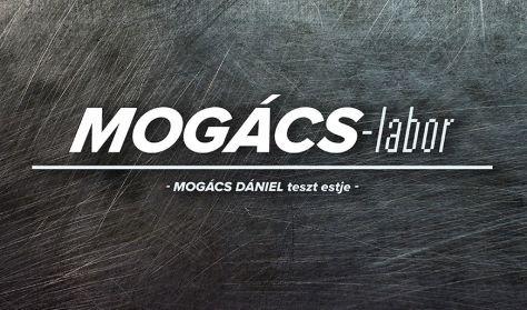 Mogács-labor: Mogács Dániel önálló estje