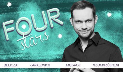 FOUR STARS - Beliczai, Janklovics, Mogács, Szomszédnéni, vendég: Lakatos László