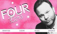 FOUR STARS - Aranyosi, Csenki, Hajdú, Mogács, vendég: Ács Fruzsina