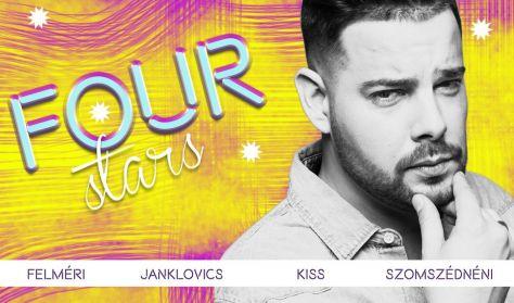 FOUR STARS - Felméri, Janklovics, Kiss, Szomszédnéni, vendég: Szabó Balázs Máté