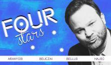 FOUR STARS - Aranyosi, Beliczai, Bellus, Szobácsi, vendég: Fülöp Viktor