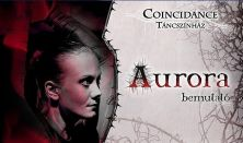 Coincidance Táncszínház: Aurora - egy új Csipkerózsika történet