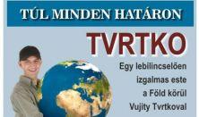 Vujity Tvrtko előadása Tapolcán - Túl minden határon