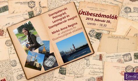 Útibeszámolók - Szentpétervár, Petrográd, Leningrád és Szentpétervár megint - Mirkó Anna Regina