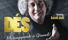 Dés László koncert - Mi vagyunk a Grund!