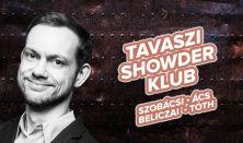 Showder Klub felvétel - Szobácsi Gergő, Ács Fruzsina, Beliczai Balázs, Tóth Edu