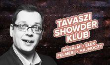 Showder Klub felvétel - Kőhalmi Zoltán, Elek Péter, Felméri Péter, Hajnóczy Soma bűvészvilágbajnok