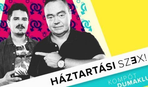 HÁZTARTÁSI SZEX - Párkapcsolat 40-ig és túl // Szobácsi Gergő és Szupkay Viktor közös estje