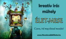 Kreatív írás műhely: ÉLET-MESE / Két napos program
