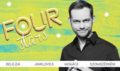 FOUR STARS - Beliczai, Janklovics, Mogács, Szomszédnéni, vendég: Fülöp Viktor