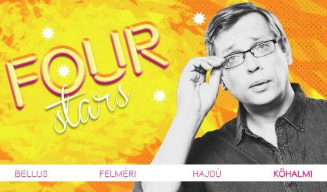 FOUR STARS - Bellus, Felméri, Hajdú, Kőhalmi, vendég: Musimbe Dávid Dennis