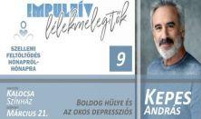Impulzív Lélekmelegítők – Kepes András: A boldog hülye és az okos depressziós