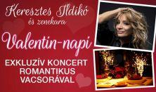 Valentin napi exkluzív koncert Keresztes Ildikóval - romantikus vacsorával egybekötve!