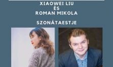 Szonáta est - Xiaowei Liu zongora és Roman Mikola hegedű