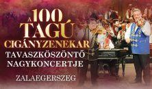 A 100 Tagú Cigányzenekar Nyugat-Dunántúli Tavaszköszöntő Nagykoncertje