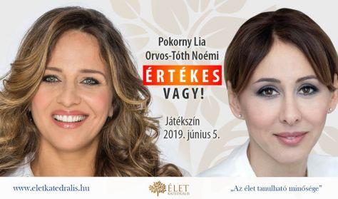 ÉRTÉKES VAGY! - Az ÉletKatedrális előadása, Pokorny Liaval és Orvos-Tóth Noémivel