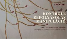 Kontroll, befolyásolás, manipuláció – avagy maradjak-e az, aki voltam?