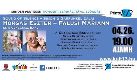 PénteK13 – Sound of Silence – Simon & Garfunkel dalai: Horgas Eszter – Falusi Mariann és a ClassJazz