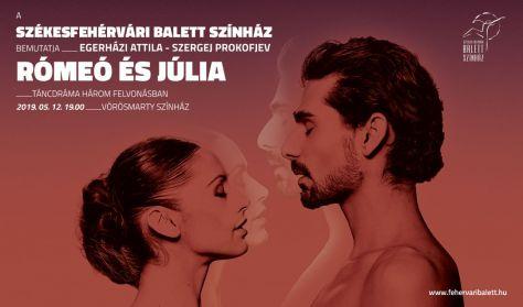 Székesfehérvári Balett Színház: RÓMEÓ és JÚLIA  / táncdráma 3 felvonásban