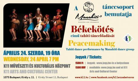 MANAHITI tánccsoport: Békekötés