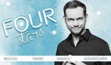 FOUR STARS - Beliczai, Csenki, Mogács, Szomszédnéni, műsorvezető: Elek Péter