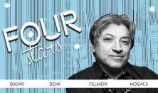 FOUR STARS - Badár, Benk, Felméri, Mogács, vendég: Fülöp Viktor