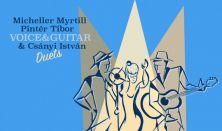 Micheller Myrtill és Pintér Tibor: Voice&Guitar & Csányi István: Duets – lemezbemutató