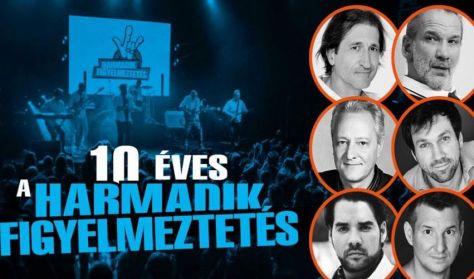 10 ÉVES A HARMADIK FIGYELMEZTETÉS! Gála koncert