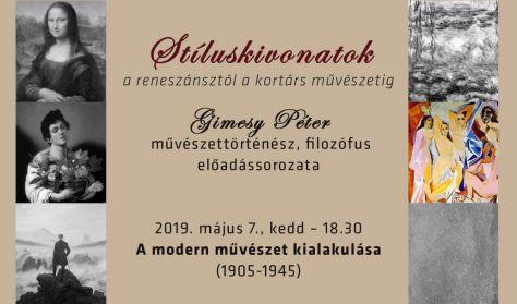 A modern művészet kialakulása ( 1905-1945) - Gimesy Péter művészettörténész előadássorozata