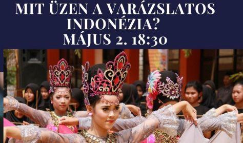 Isten a szívben - Mit üzen a varázslatos Indonézia szellemisége a mai kor embere számára?