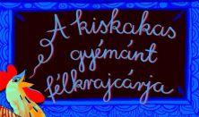 Kabóca Bábszínház - A kiskakas gyémánt félkrajcárja