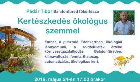 Pádár Tibor - Kertészkedés egy ökológus szemével