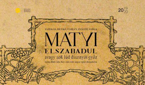 Farkas-Benkó-Fábián-Zságer-Varga: Lúdas Matyi ( Matyi elszabadul, avagy sok lúd disznót győz )