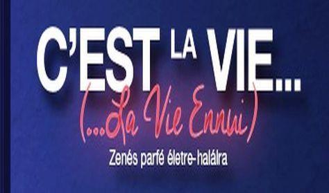 C'est la vie (… La Vie Ennui)