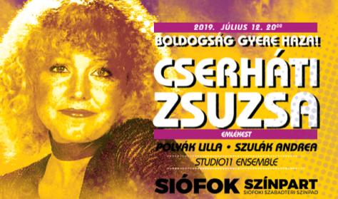 Boldogság gyere haza! Cserháti Zsuzsa Emlékest Szulák Andrea & Polyák Lilla